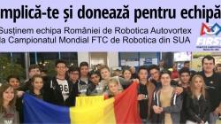 stirilepescurt.ro susțin echipa României de Robotica Autovortex  la Campionatul Mondial FTC de Robotica din SUA. Implicați-vă alături de noi!